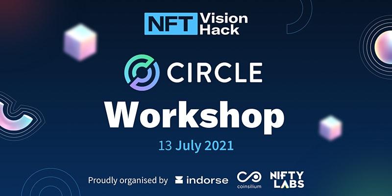 Circle Workshop at NFT VisionHack