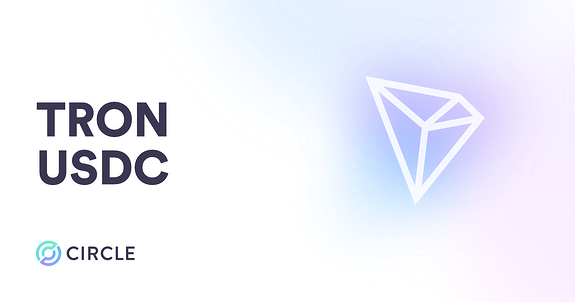 Circle Account and API services now support USDC on the TRON blockchain