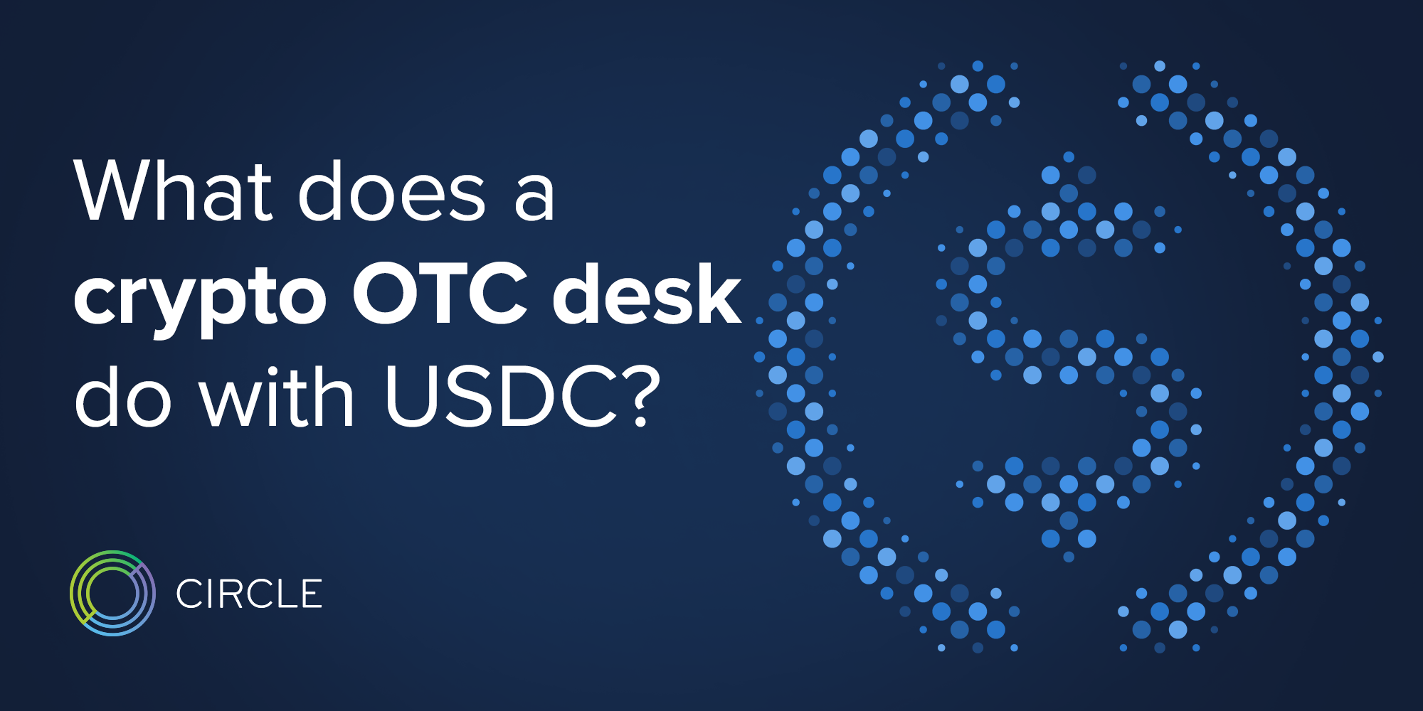 What Does a Crypto OTC Desk Do with Stablecoins Like USDC?
