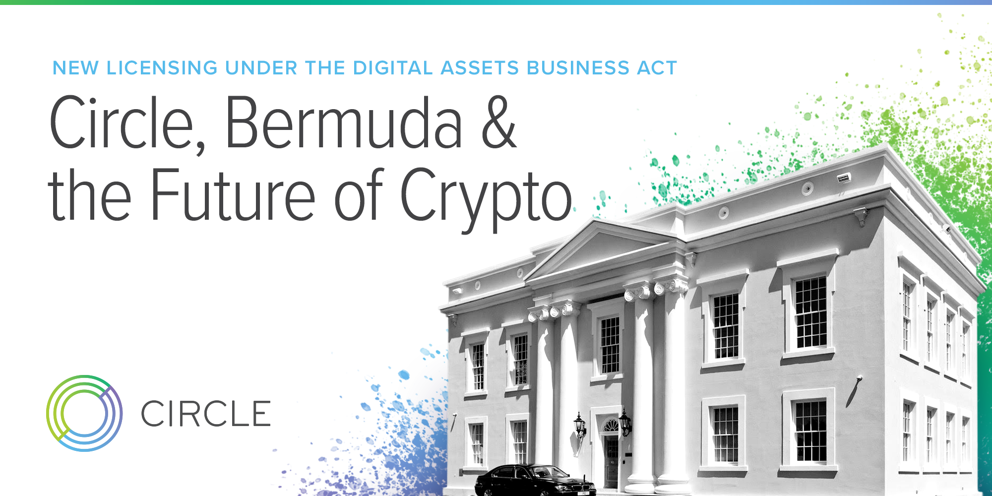Circle Expands International Offerings with New Bermuda Operations and Digital Assets Business License