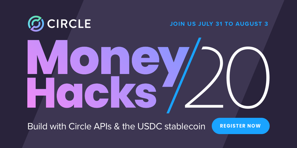 Join MoneyHacks 2020 — A Circle hackathon