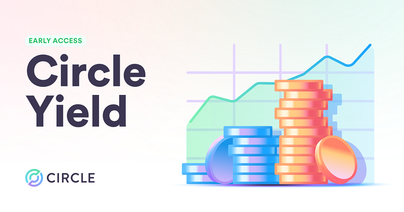 Introducing Circle Yield, now in early access